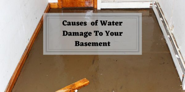 Causes of Water Damage To Your Basement