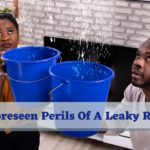 Unforeseen Perils Of A Leaky Roof