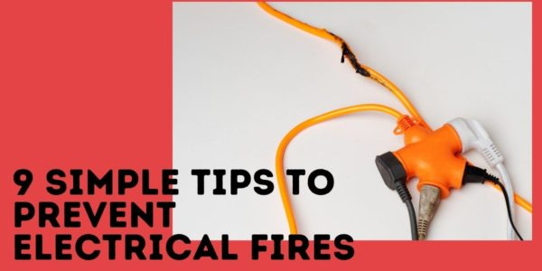 9 Simple Tips To Prevent Electrical Fires
